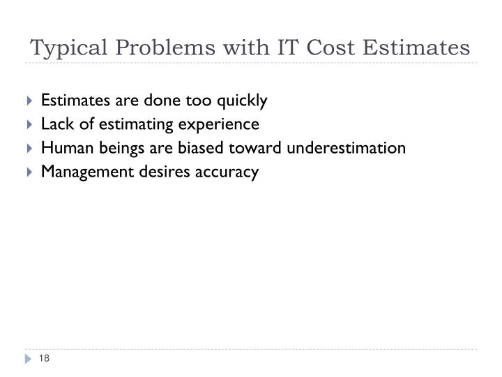 Typical Problems with IT Cost Estimates