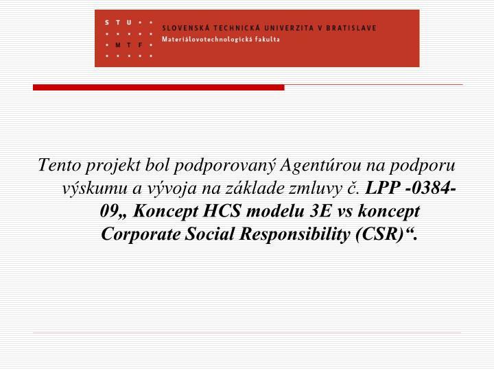 Tento projekt bol podporovaný Agentúrou na podporu výskumu avývoja na základe zmluvy č.