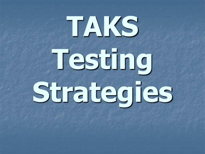 Taks testing strategies
