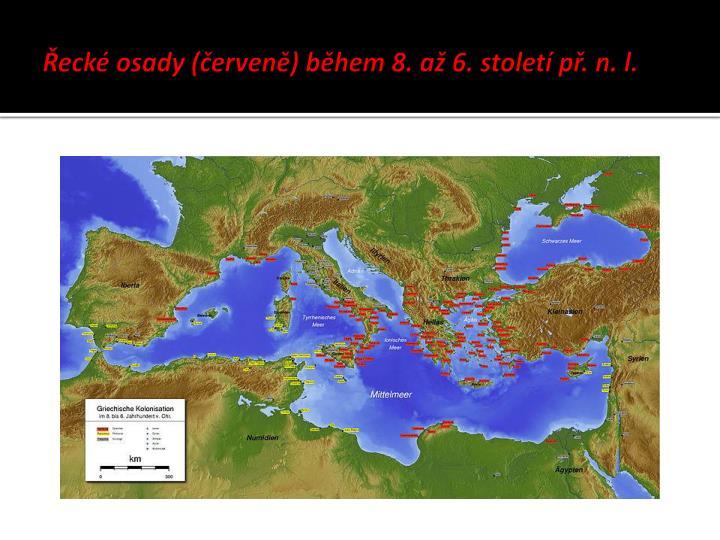 Řecké osady (červeně) během 8. až 6. století př. n. l.