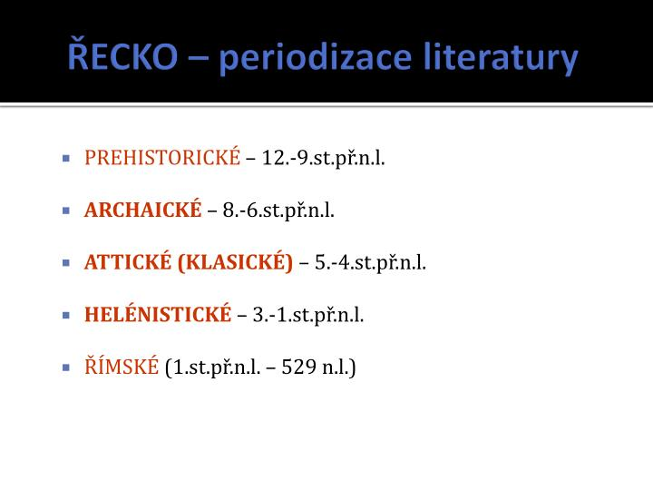 ŘECKO – periodizace literatury