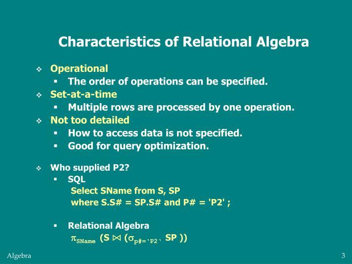 Characteristics of Relational Algebra