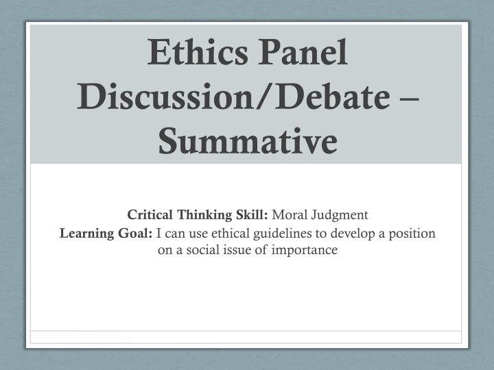 Ethics panel discussion debate summative