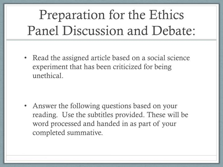 Preparation for the Ethics Panel Discussion and Debate