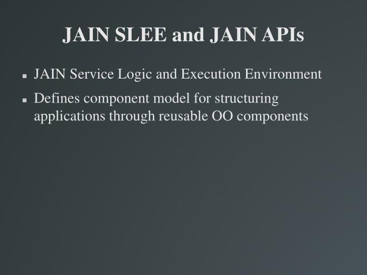 JAIN SLEE and JAIN APIs