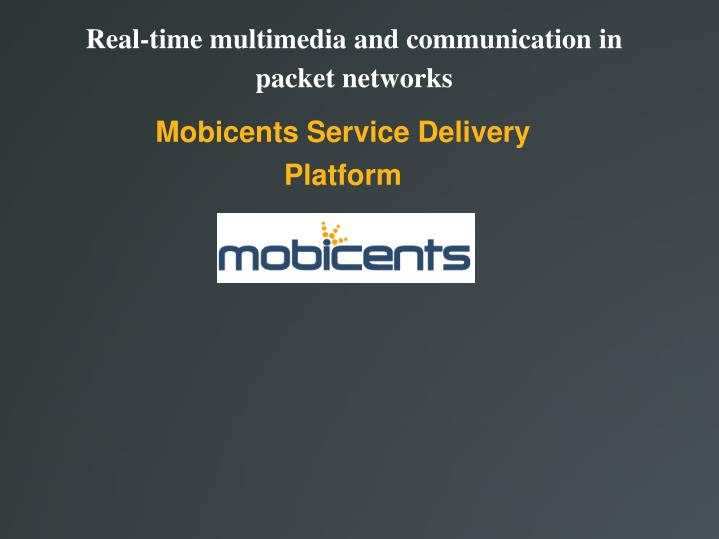 Real time multimedia and communication in packet networks
