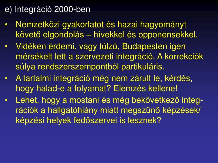 e) Integráció 2000-ben