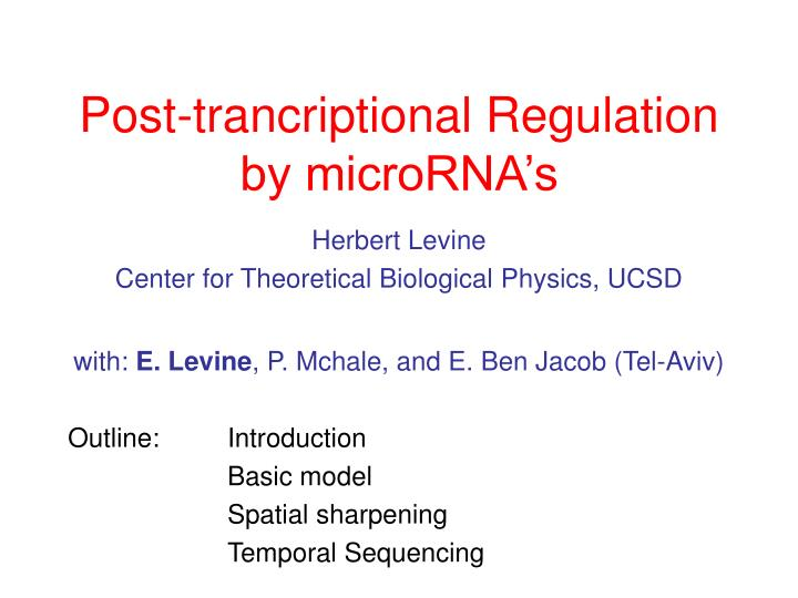 Post trancriptional regulation by microrna s