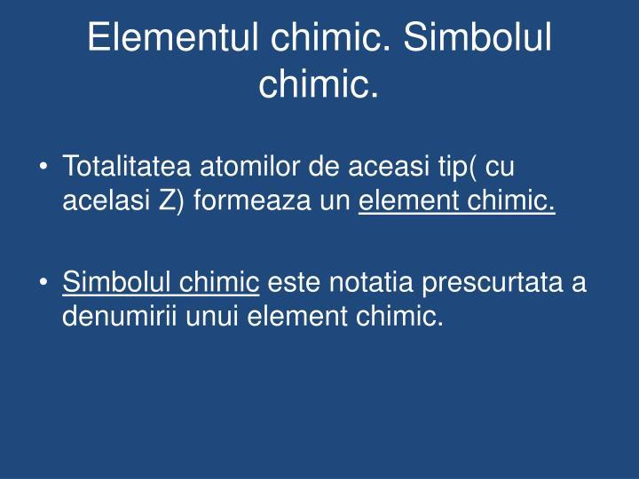 Elementul chimic. Simbolul chimic.