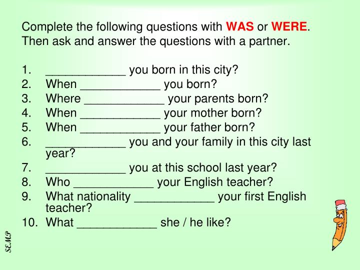 Complete the following questions with