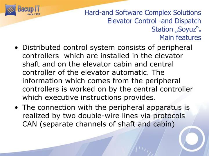 Hard-and Software Complex Solutions Elevator Control -and Dispatch