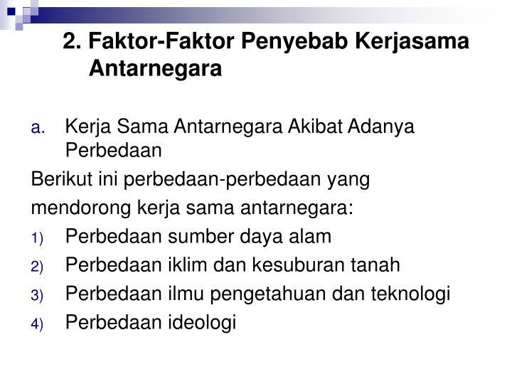 2. Faktor-Faktor Penyebab Kerjasama Antarnegara
