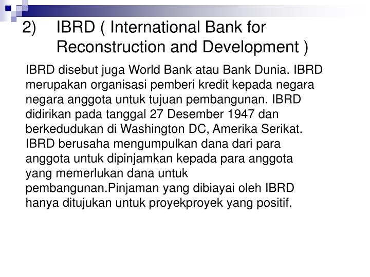 2) IBRD ( International Bank for