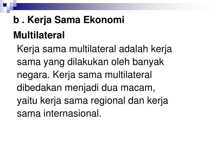 b . Kerja Sama Ekonomi