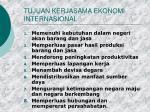 tujuan kerjasama ekonomi internasional