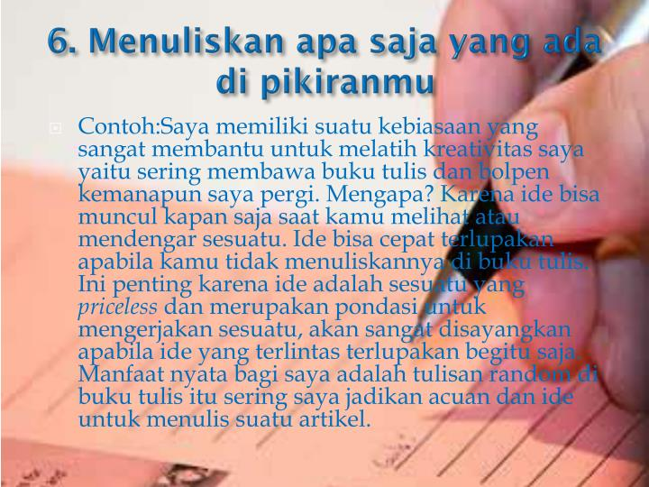 6. Menuliskan apa saja yang ada di pikiranmu