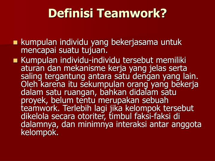 Definisi Teamwork?