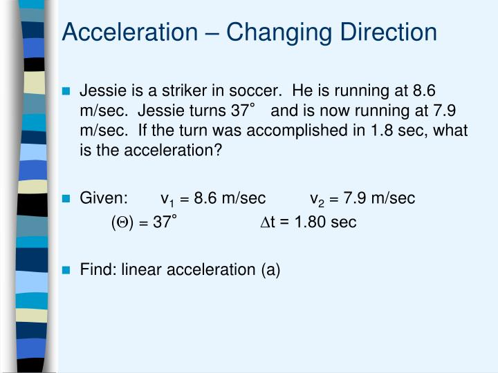 Acceleration – Changing Direction
