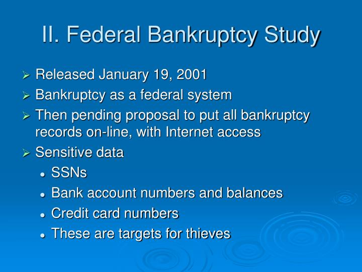 II. Federal Bankruptcy Study