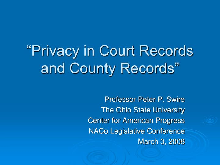 Privacy in court records and county records