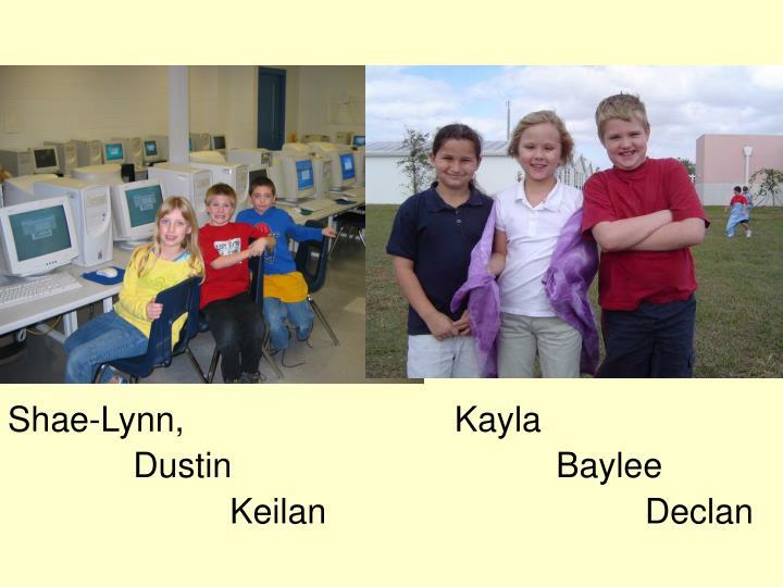 Shae-Lynn,                            Kayla