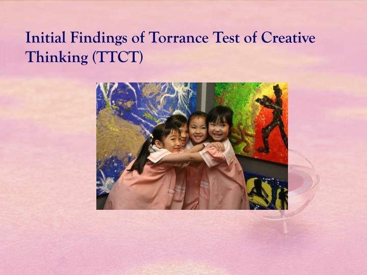 Initial Findings of Torrance Test of Creative Thinking (TTCT)