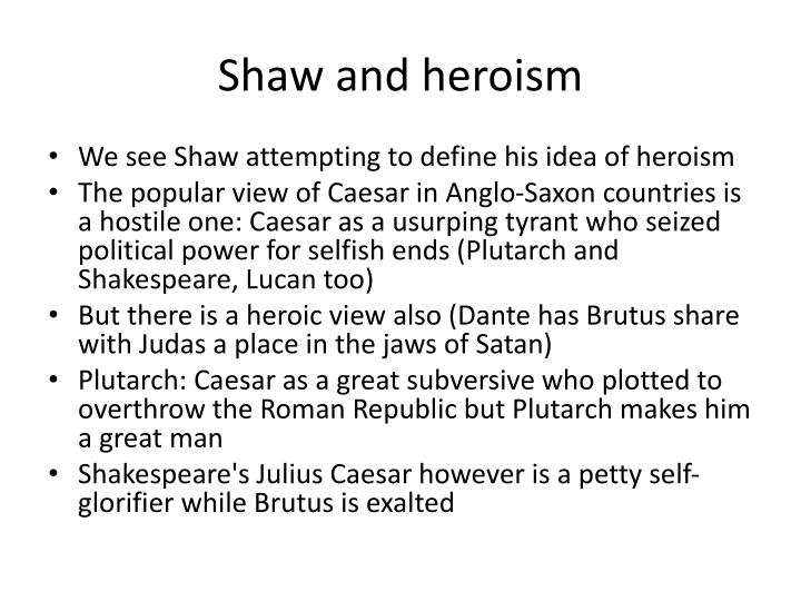 Shaw and heroism