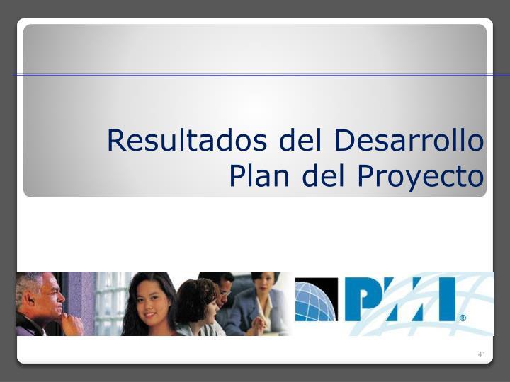 Resultados del Desarrollo Plan del Proyecto