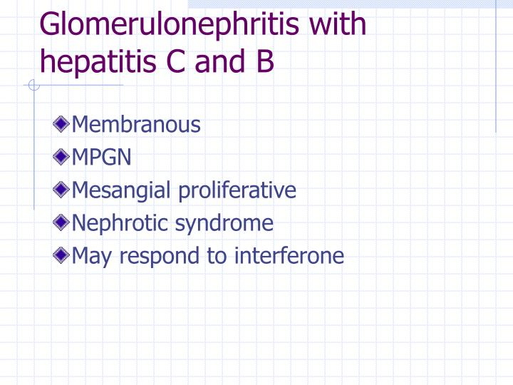 Glomerulonephritis with hepatitis C and B