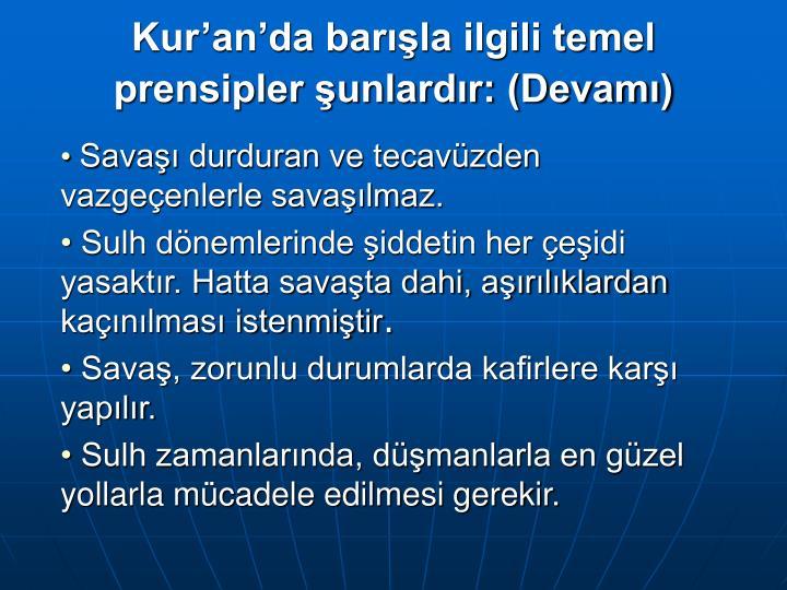 Kur'an'da barışla ilgili temel                                 prensipler şunlardır: (Devamı)