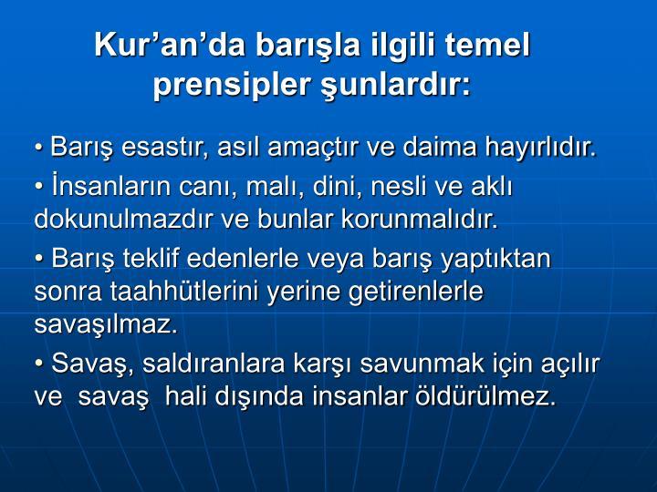 Kur'an'da barışla ilgili temel                                 prensipler şunlardır: