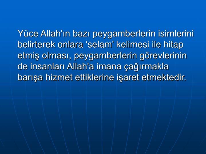 Yüce Allah'ın bazı peygamberlerin isimlerini belirterek onlara