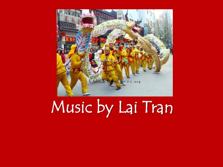 Music by Lai Tran