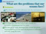 what are the problems that our oceans face4