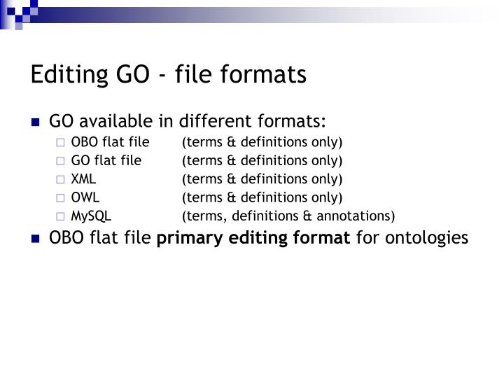 Editing GO - file formats