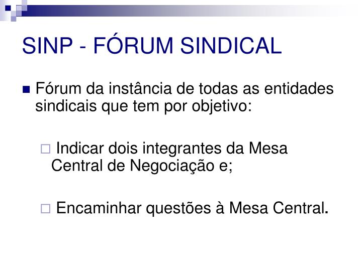 SINP - FÓRUM SINDICAL