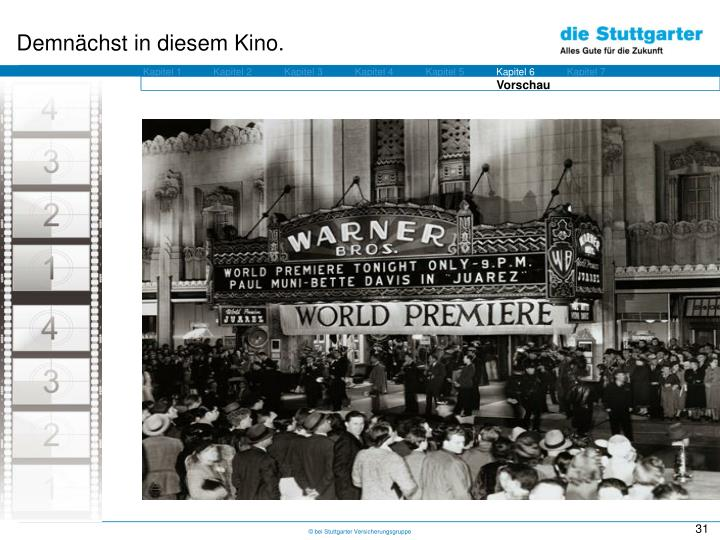 Demnächst in diesem Kino.