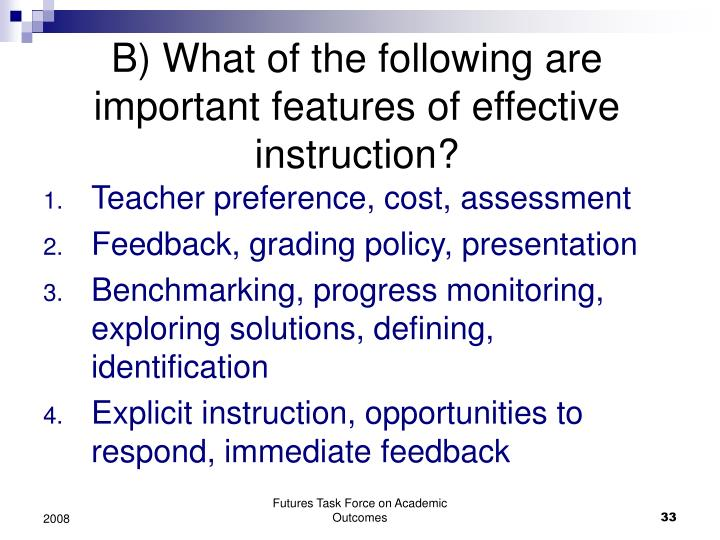 B) What of the following are important features of effective instruction?