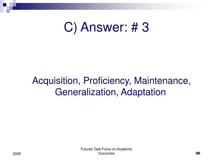 C) Answer: # 3