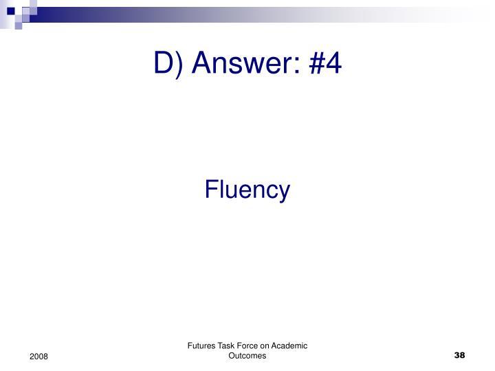 D) Answer: #4