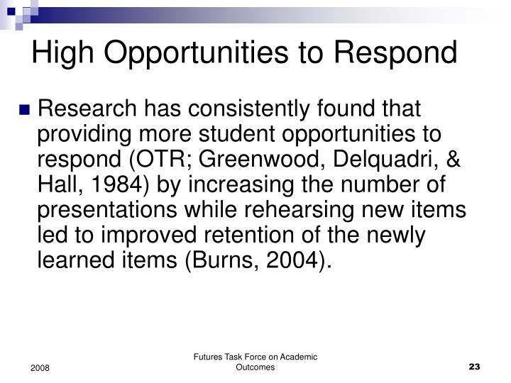 High Opportunities to Respond