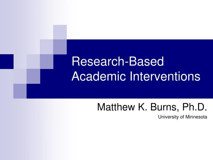 Research based academic interventions