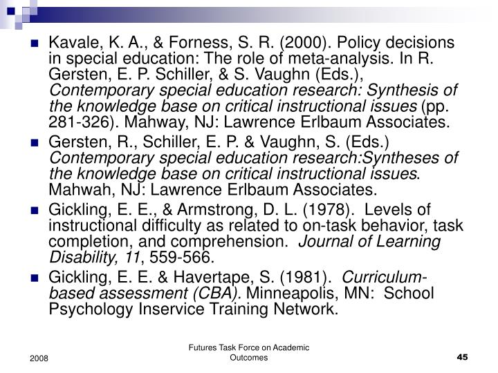 Kavale, K. A., & Forness, S. R. (2000). Policy decisions in special education: The role of meta-analysis. In R. Gersten, E. P. Schiller, & S. Vaughn (Eds.),