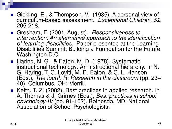 Gickling, E., & Thompson, V.  (1985). A personal view of curriculum-based assessment.
