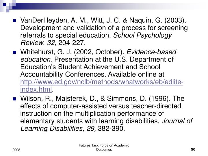 VanDerHeyden, A. M., Witt, J. C. & Naquin, G. (2003). Development and validation of a process for screening referrals to special education.