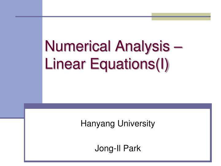 Numerical analysis linear equations i