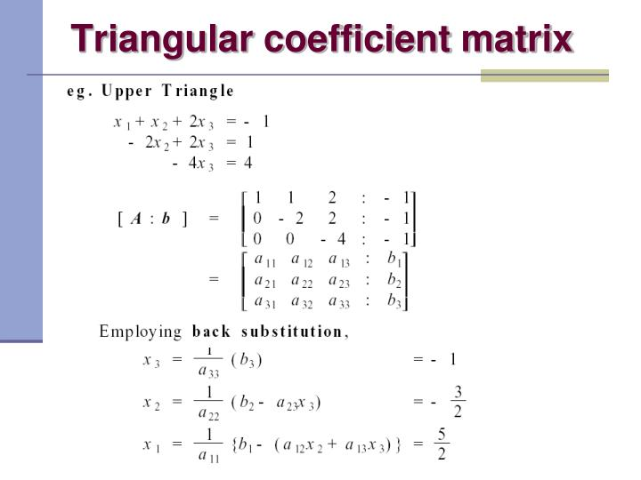 Triangular coefficient matrix