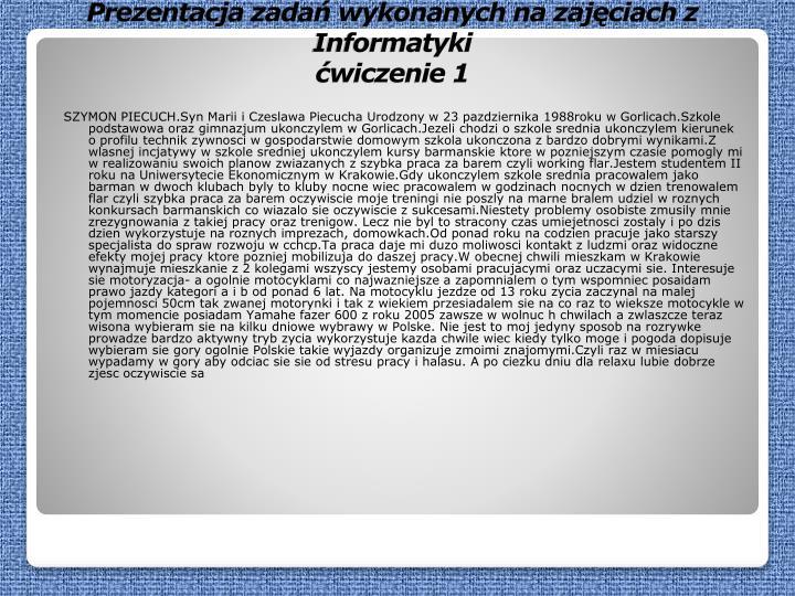 Prezentacja zadań wykonanych na zajęciach z Informatyki