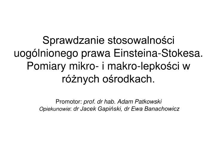 Sprawdzanie stosowalności uogólnionego prawa Einsteina-Stokesa.