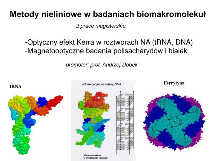Metody nieliniowe w badaniach biomakromolekuł